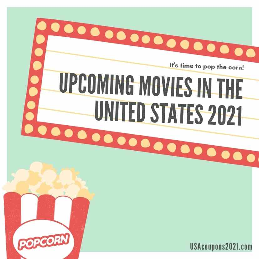 Upcoming Movies In the United States 2021
